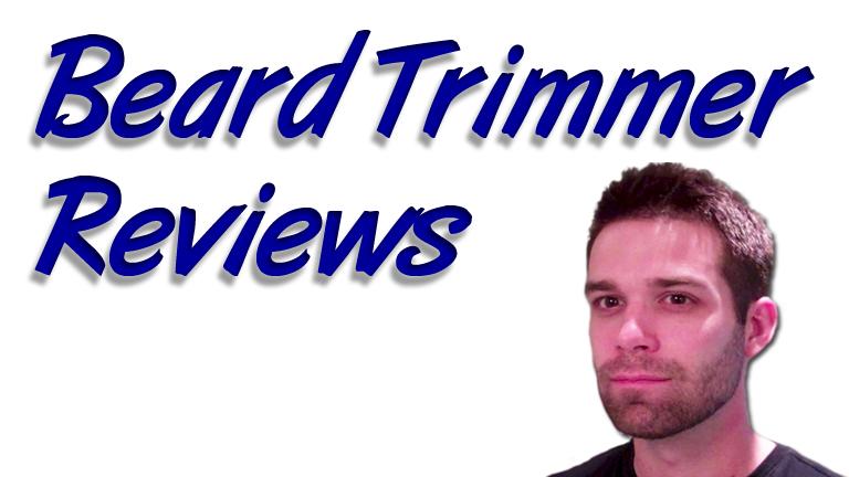 Beard Trimmer Reviews
